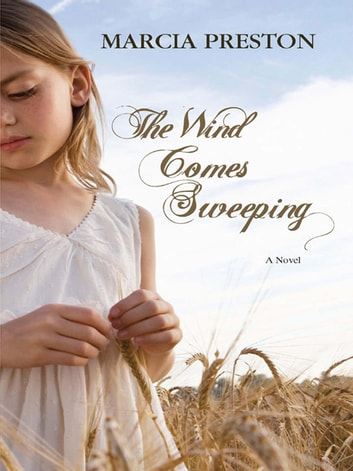 The Wind Comes Sweeping ebook by Marcia Preston