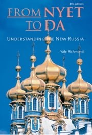 From Nyet to Da - Understanding the New Russia ebook by Yale Richmond
