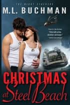 Christmas at Steel Beach ebook by M. L. Buchman