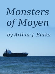 Monsters of Moyen ebook by Arthur J Burks