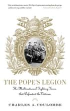 The Pope's Legion ebook by Charles A. Coulombe