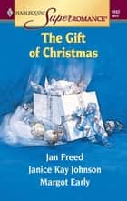 The Gift of Christmas ebook by Janice Kay Johnson