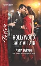 Hollywood Baby Affair - A scandalous story of passion and romance ebook by Anna DePalo