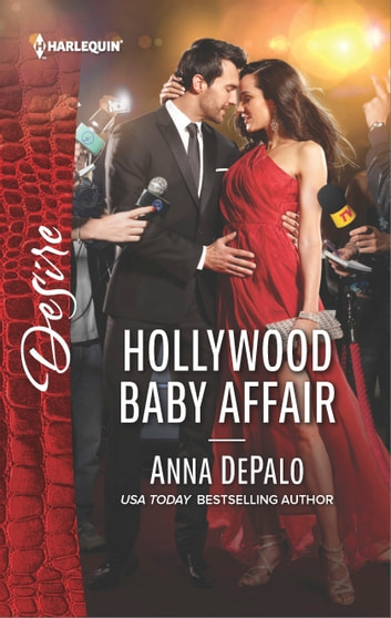 Hollywood Baby Affair - A Billionaire Boss Workplace Romance ebook by Anna DePalo