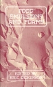 Food Emulsions and Foams ebook by Dickinson, E.
