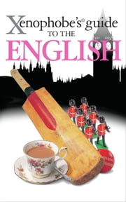 Xenophobe's Guide to the English ebook by Antony Miall,David Milsted