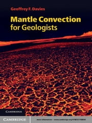 Mantle Convection for Geologists ebook by Geoffrey F. Davies