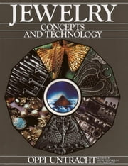Jewelry Concepts & Technology ebook by Oppi Untracht