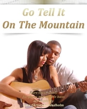 Go Tell It On The Mountain Pure sheet music for piano and double bass arranged by Lars Christian Lundholm ebook by Pure Sheet Music