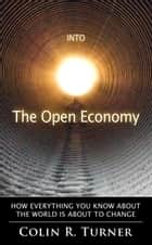 Into The Open Economy ebook by Colin R. Turner
