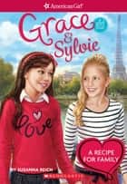 Grace and Sylvie (American Girl: Girl of the Year 2015) ebook by Susanna Reich, Brian Hailes