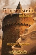 Fratzenstein - Kinzigtal Trilogie Band 3 - Historischer Mystery-Roman 電子書 by Tanja Bruske