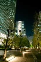 Bouquets in 2 years 2 ebook by yykkru