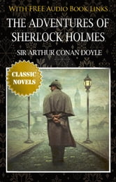 THE ADVENTURES OF SHERLOCK HOLMES Classic Novels: New Illustrated ebook by SIR ARTHUR CONAN DOYLE