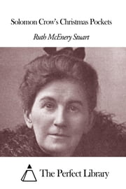 Solomon Crow's Christmas Pockets ebook by Ruth McEnery Stuart