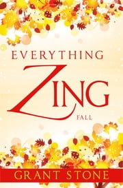 Everything Zing: Fall ebook by Grant Stone