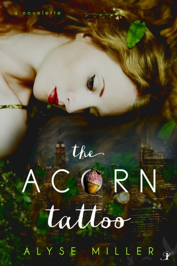 The Acorn Tattoo - A Novelette ebook by Alyse Miller