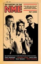 The History of the NME - High times and low lives at the world's most famous music magazine ebook by Pat Long