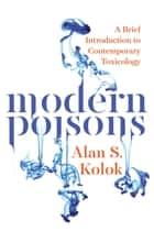 Modern Poisons ebook by Alan Kolok