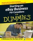 Starting an eBay Business For Canadians For Dummies ebook by Marsha Collier, Bill Summers