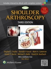 Shoulder Arthroscopy ebook by Stephen J. Snyder,Michael Bahk,Joseph Burns,Mark Getelman,Ronald Karzel