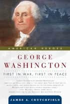 George Washington ebook by James A. Crutchfield