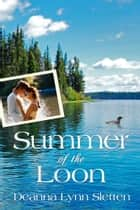 Summer of the Loon ebook by Deanna Lynn Sletten