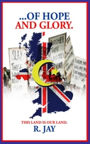 . . . . of Hope and Glory ebook by R. Jay