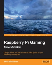 Raspberry Pi Gaming - Second Edition ebook by Shea Silverman