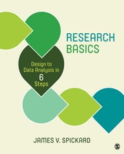 Research Basics - Design to Data Analysis in Six Steps ebook by Dr. James V. (Vernon) Spickard