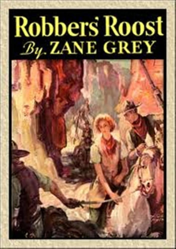 Robbers' Roost ebook by Zane Grey