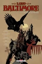 Lord Baltimore T05 - L'Apôtre et la Sorcière eBook by Christopher Golden, Mike Mignola, Peter Bergting