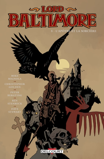 Lord Baltimore T05 - L'Apôtre et la Sorcière eBook by Christopher Golden,Mike Mignola,Peter Bergting