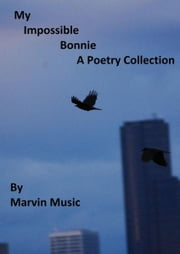 My Impossible Bonnie ebook by Marvin Music Jr