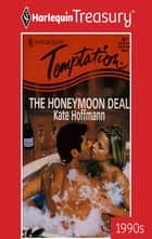 The Honeymoon Deal ebook by Kate Hoffmann