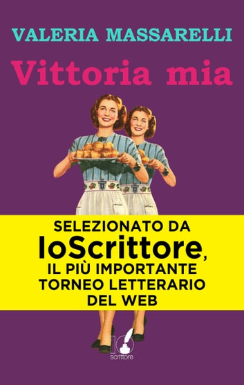 Vittoria mia ebook by Valeria Massarelli