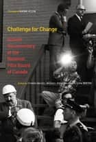 Challenge for Change ebook by Thomas Waugh