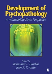 Development of Psychopathology - A Vulnerability-Stress Perspective ebook by Benjamin L. Hankin,Dr. John R. Z. Abela