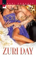 Solid Gold Seduction ebook by Zuri Day