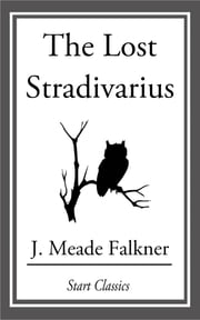 The Lost Stradivarius ebook by J. Meade Falkner