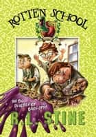 Rotten School #1: The Big Blueberry Barf-Off! ebook by R.L. Stine,Trip Park
