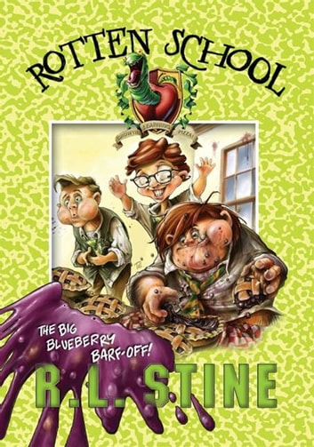 Rotten School #1: The Big Blueberry Barf-Off! ebook by R.L. Stine