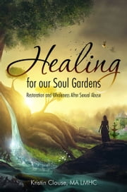 Healing for Our Soul Gardens ebook by Kristin Clouse