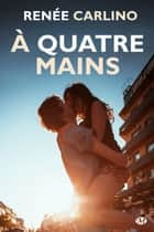 À quatre mains ebook by Laurence Boischot, Renée Carlino