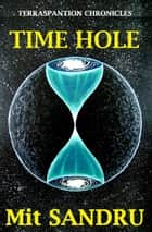 Time Hole - Terraspantion Chronicles, #2 ebook by Mit Sandru