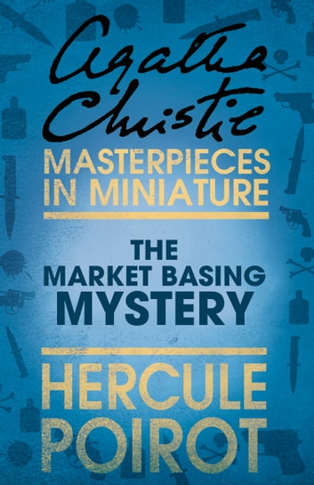 The Market Basing Mystery: A Hercule Poirot Short Story ebook by Agatha Christie