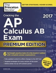 Cracking the AP Calculus AB Exam 2017, Premium Edition ebook by Princeton Review