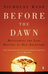 Before the Dawn - Recovering the Lost History of Our Ancestors ebook by Nicholas Wade