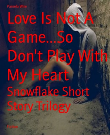 Love is not a game dont play with my heart ebook by pamela love is not a game dont play with my heart fandeluxe Gallery