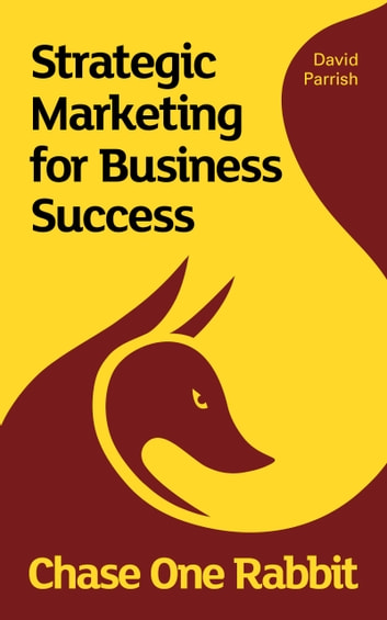 Chase One Rabbit Strategic Marketing For Business Success Ebook By